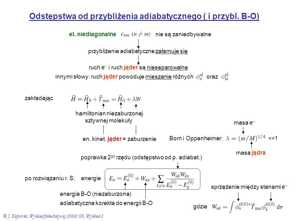 Odstępstwa od przybliżenia adiabatycznego ( i przybl. B-O)