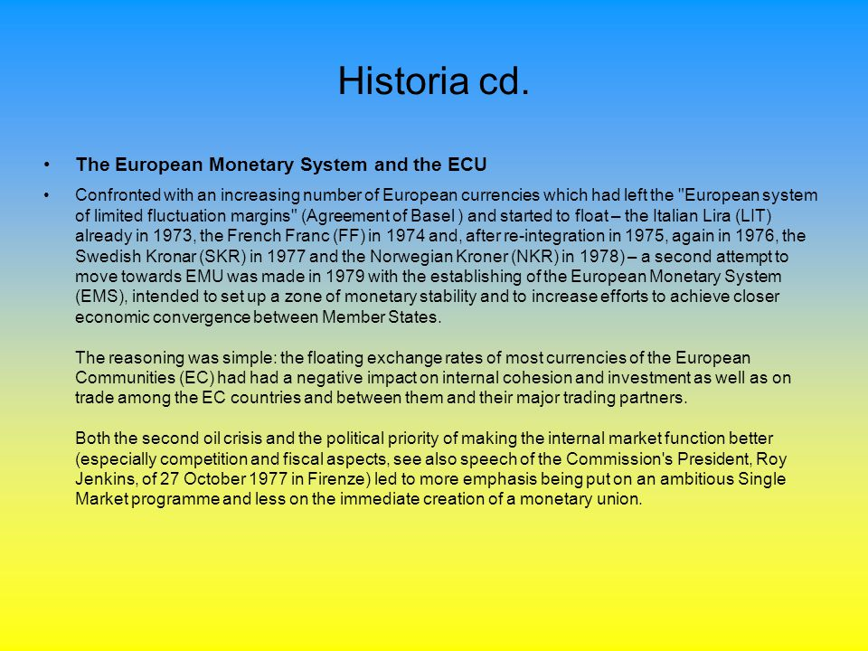 Historia cd. The European Monetary System and the ECU