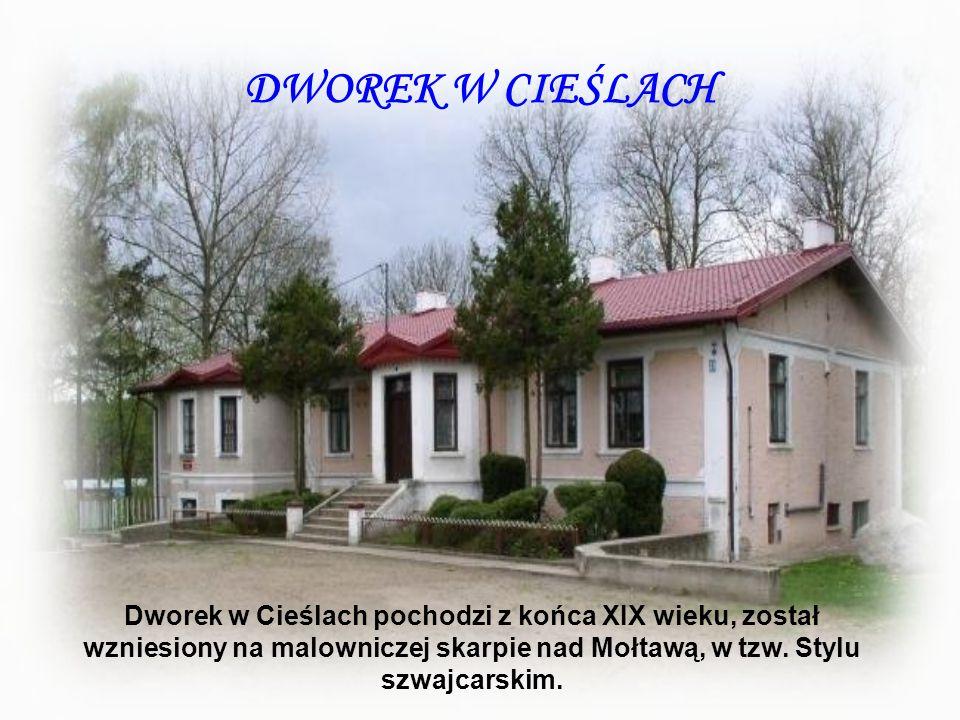 DWOREK W CIEŚLACH Dworek w Cieślach pochodzi z końca XIX wieku, został wzniesiony na malowniczej skarpie nad Mołtawą, w tzw.