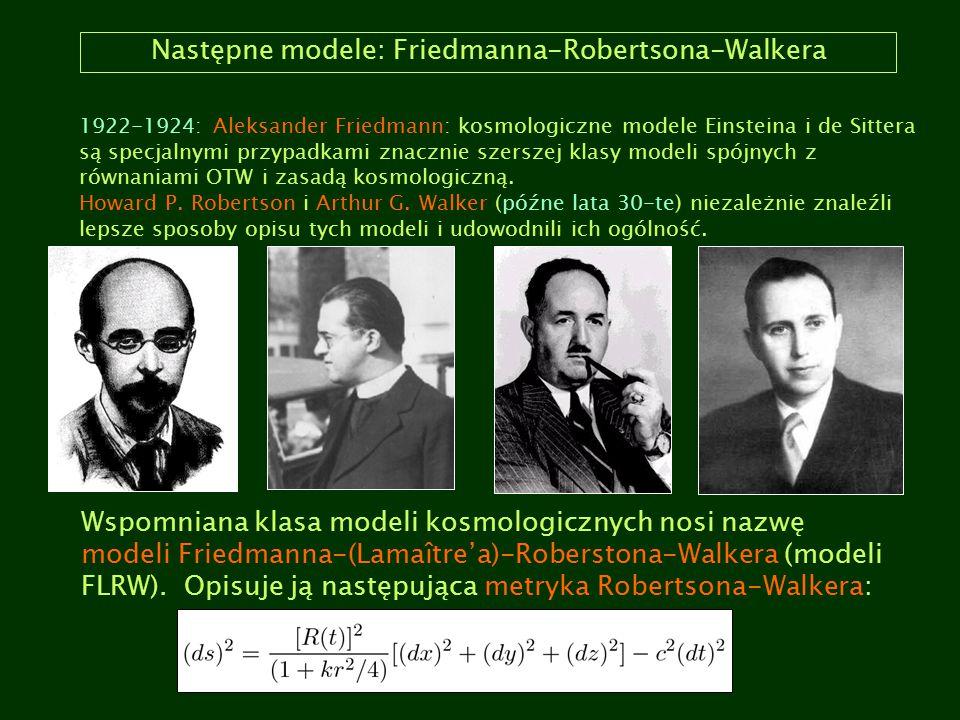 Następne modele: Friedmanna-Robertsona-Walkera