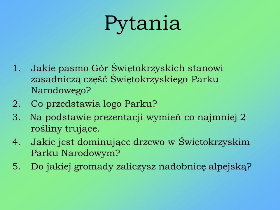 Pytania Jakie pasmo Gór Świętokrzyskich stanowi zasadniczą część Świętokrzyskiego Parku Narodowego
