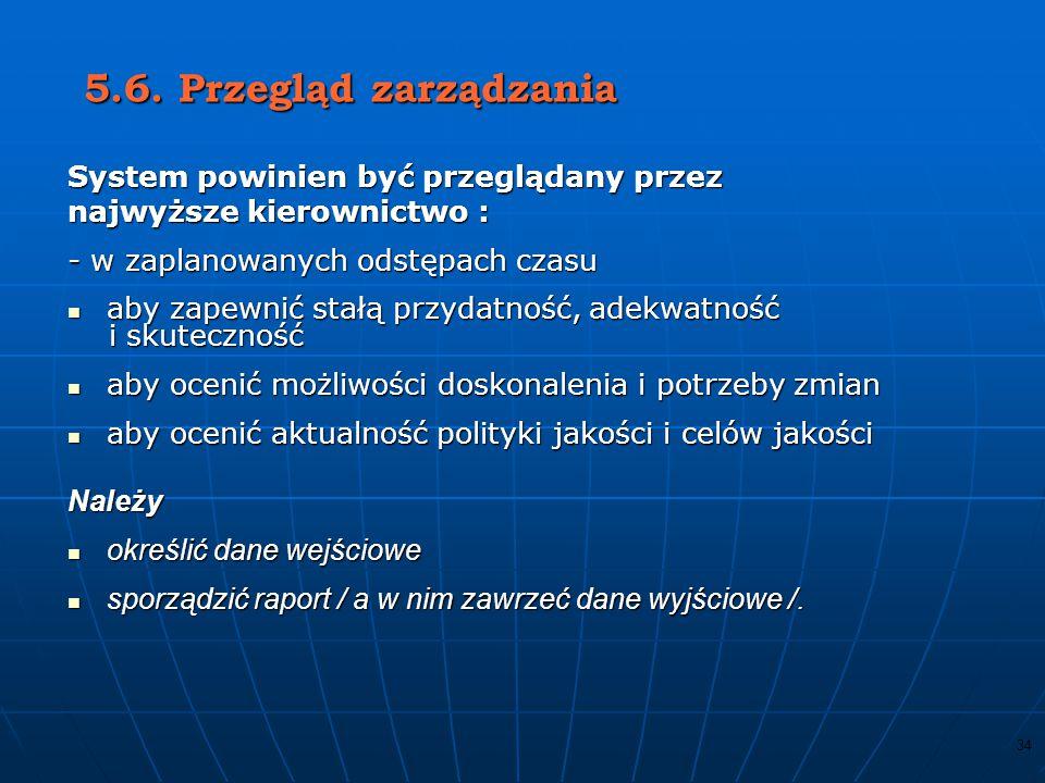 5.6. Przegląd zarządzania System powinien być przeglądany przez