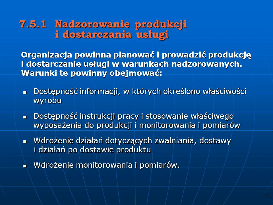 7.5.1 Nadzorowanie produkcji i dostarczania usługi