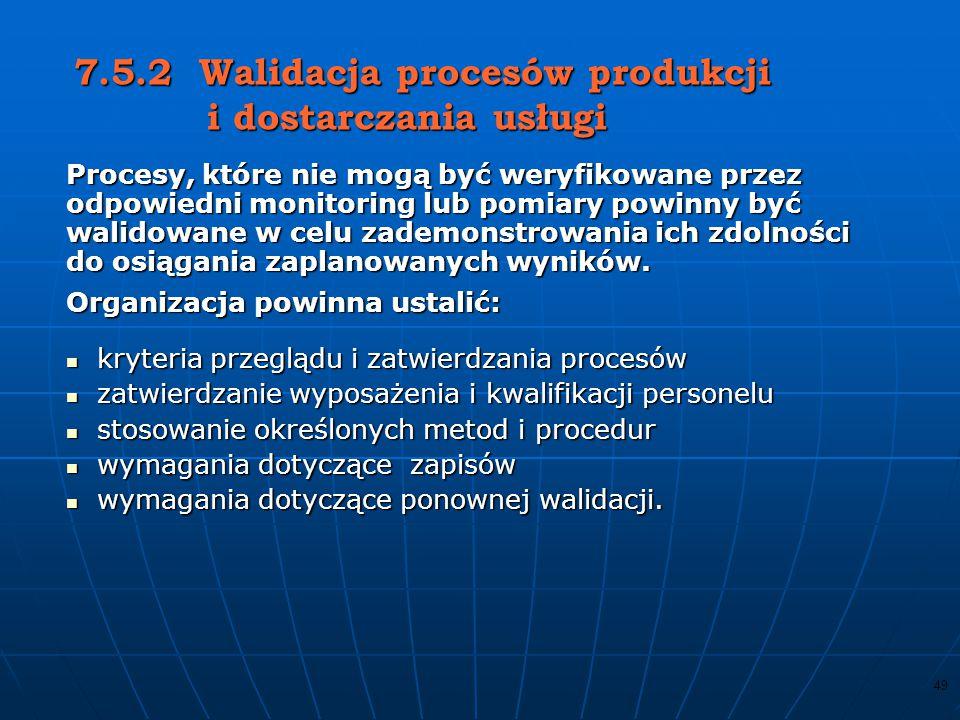 7.5.2 Walidacja procesów produkcji i dostarczania usługi