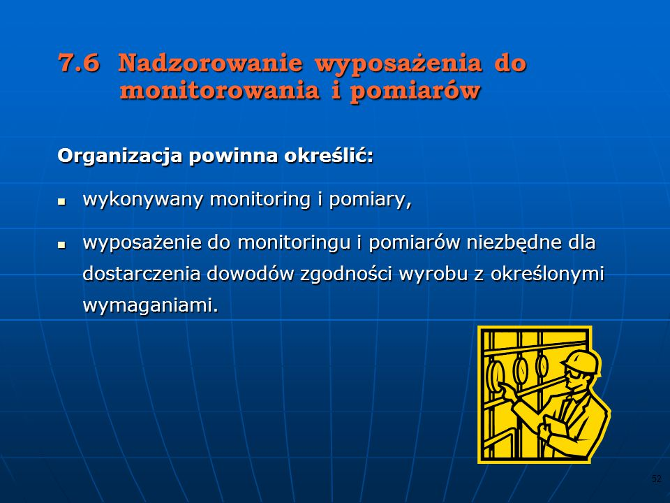 7.6 Nadzorowanie wyposażenia do monitorowania i pomiarów