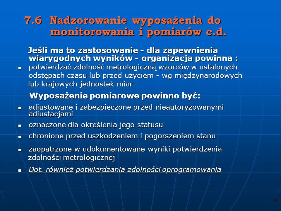 7.6 Nadzorowanie wyposażenia do monitorowania i pomiarów c.d.