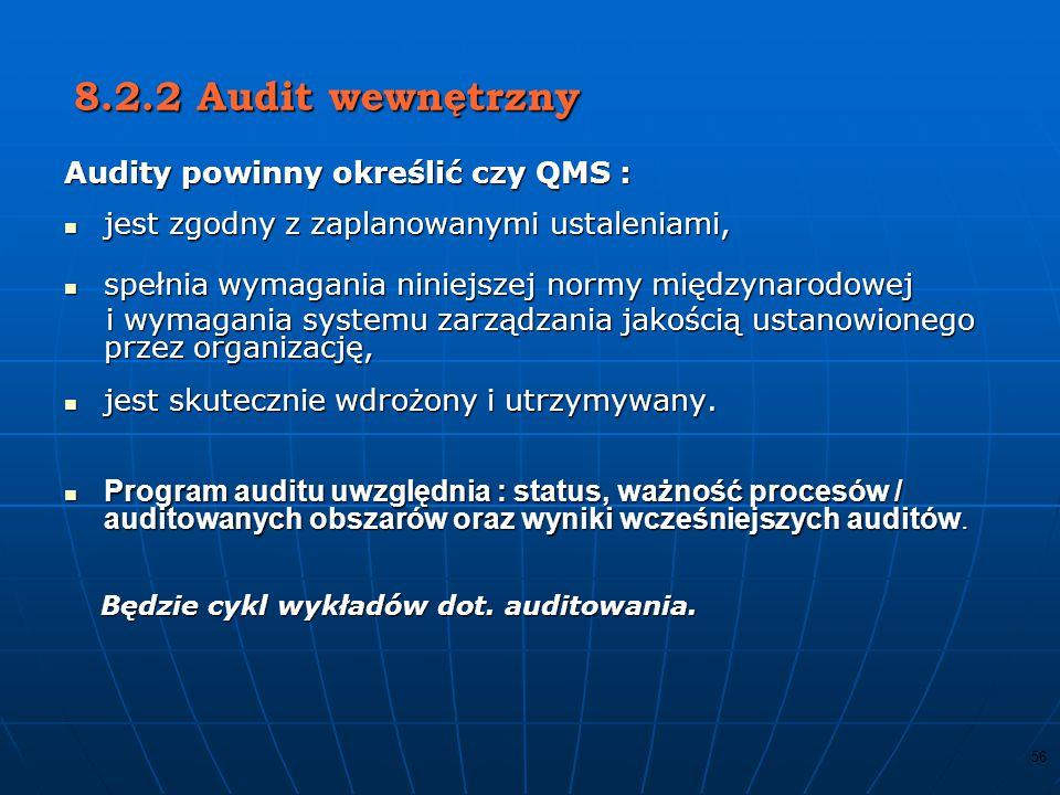 8.2.2 Audit wewnętrzny Audity powinny określić czy QMS :