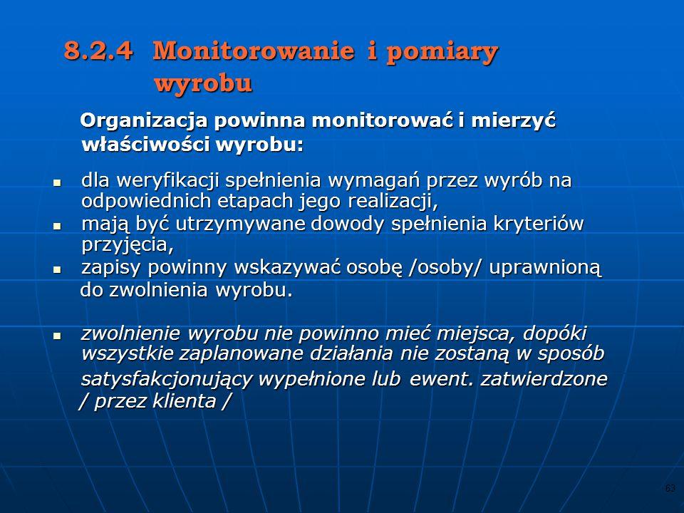 8.2.4 Monitorowanie i pomiary wyrobu