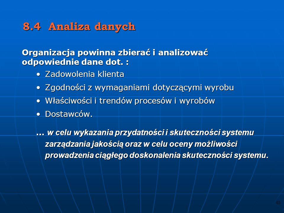 8.4 Analiza danych Organizacja powinna zbierać i analizować