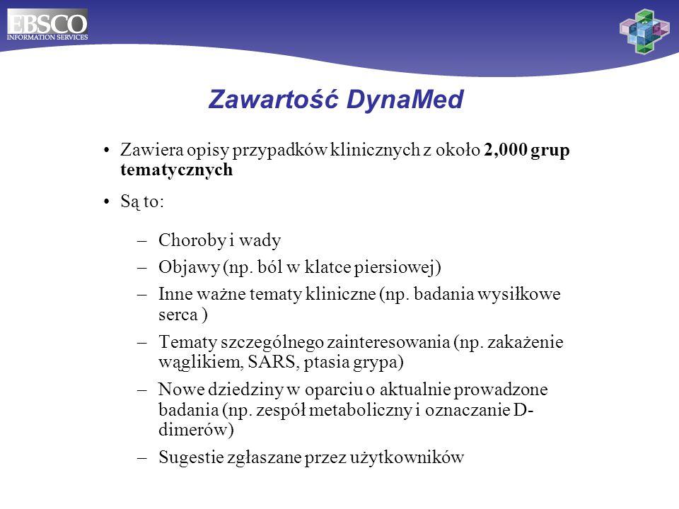 Zawartość DynaMed Zawiera opisy przypadków klinicznych z około 2,000 grup tematycznych. Są to: Choroby i wady.