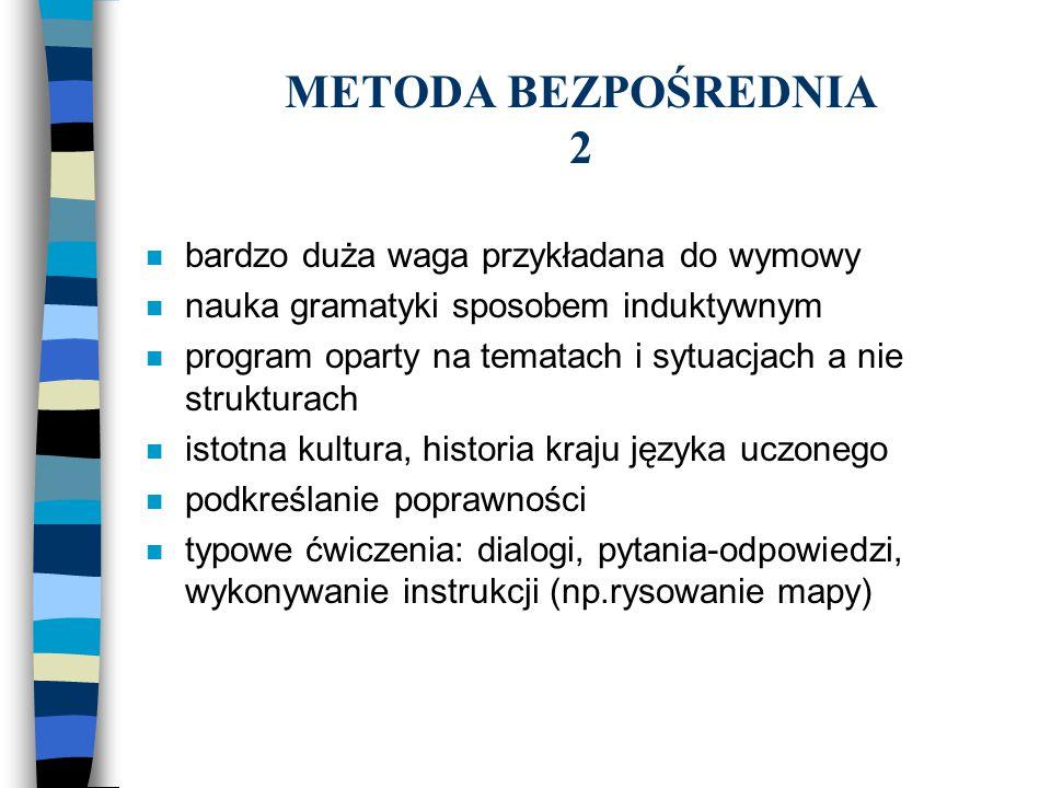 METODA BEZPOŚREDNIA 2 bardzo duża waga przykładana do wymowy
