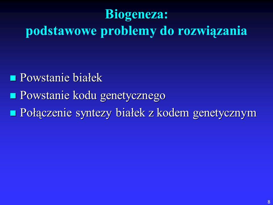 Biogeneza: podstawowe problemy do rozwiązania