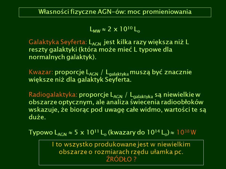 Własności fizyczne AGN-ów: moc promieniowania