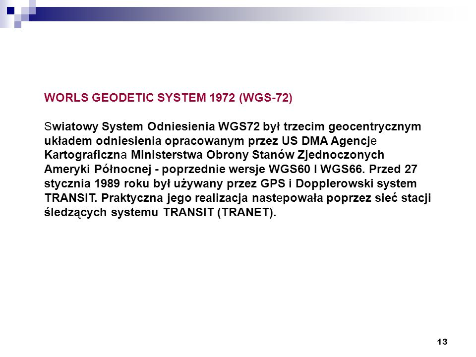 WORLS GEODETIC SYSTEM 1972 (WGS-72)