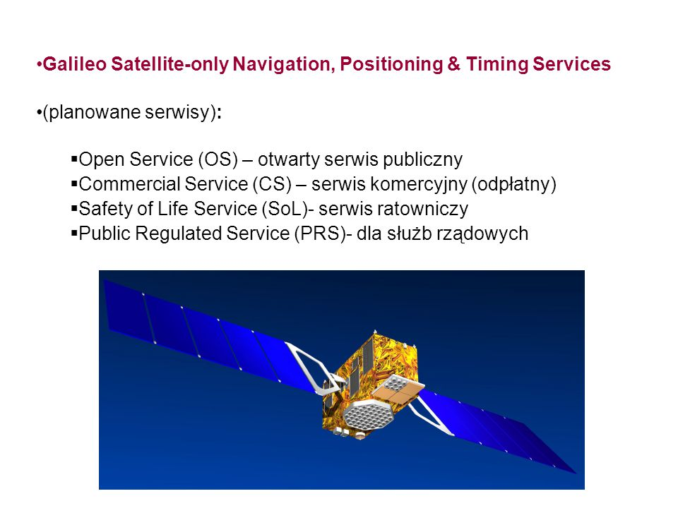 Galileo Satellite-only Navigation, Positioning & Timing Services