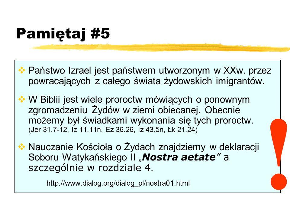Pamiętaj #5 Państwo Izrael jest państwem utworzonym w XXw. przez powracających z całego świata żydowskich imigrantów.