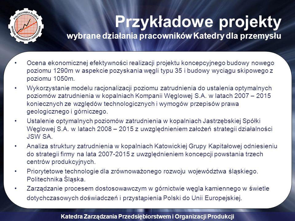 Przykładowe projekty wybrane działania pracowników Katedry dla przemysłu