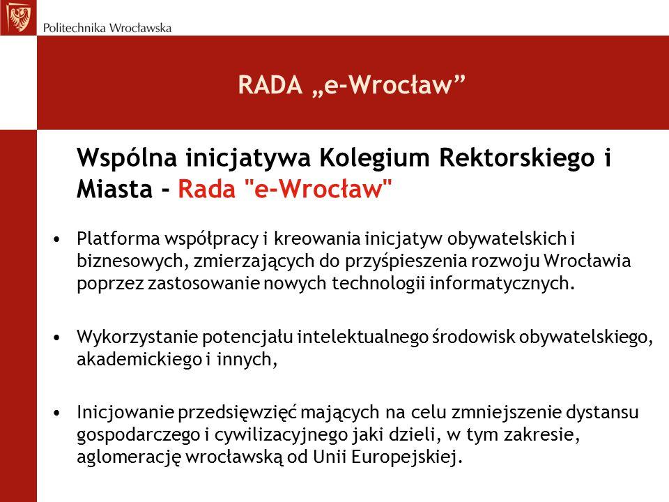 """RADA """"e-Wrocław Wspólna inicjatywa Kolegium Rektorskiego i Miasta - Rada e-Wrocław"""