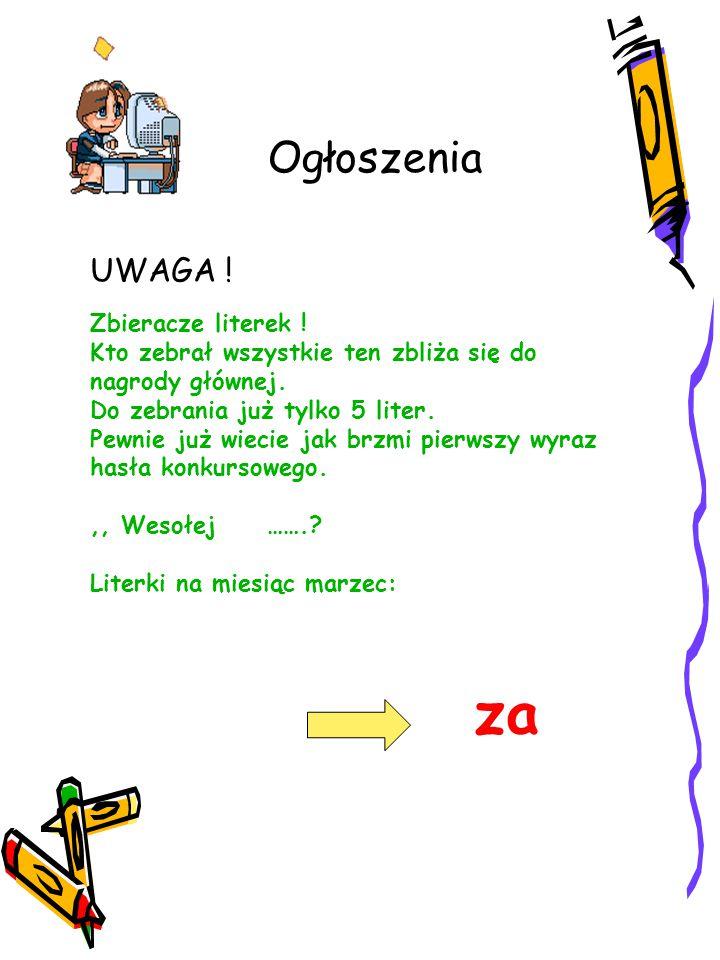 Ogłoszenia UWAGA ! Zbieracze literek !