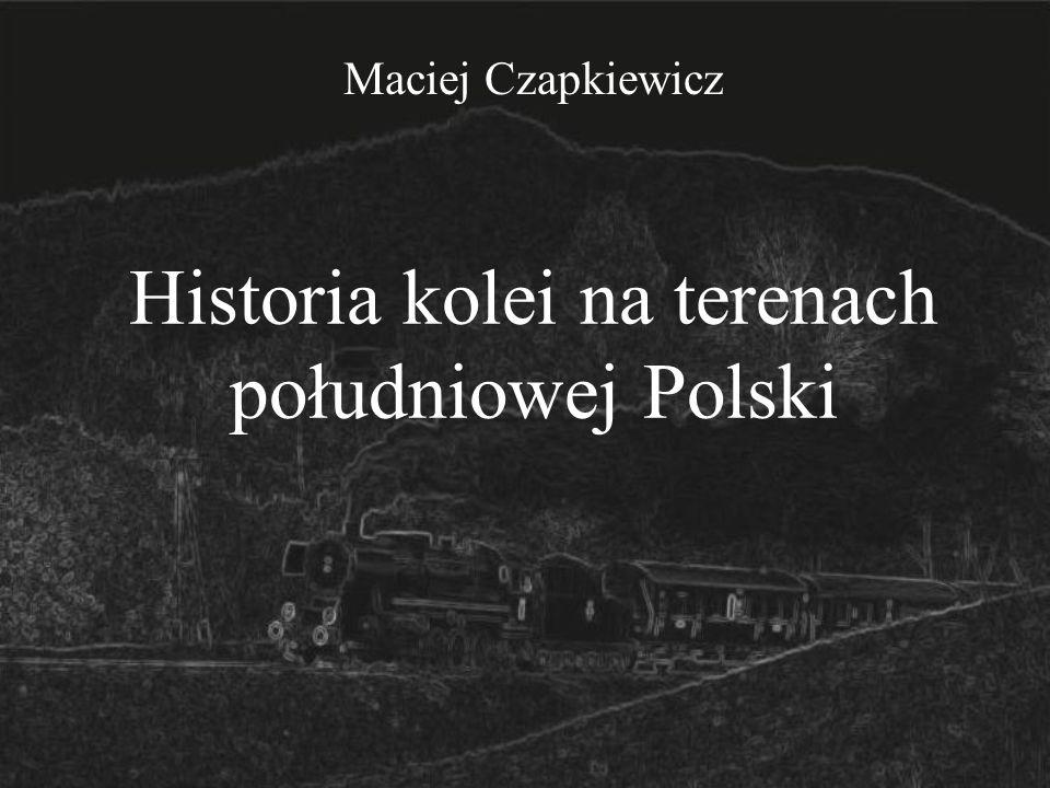 Historia kolei na terenach południowej Polski