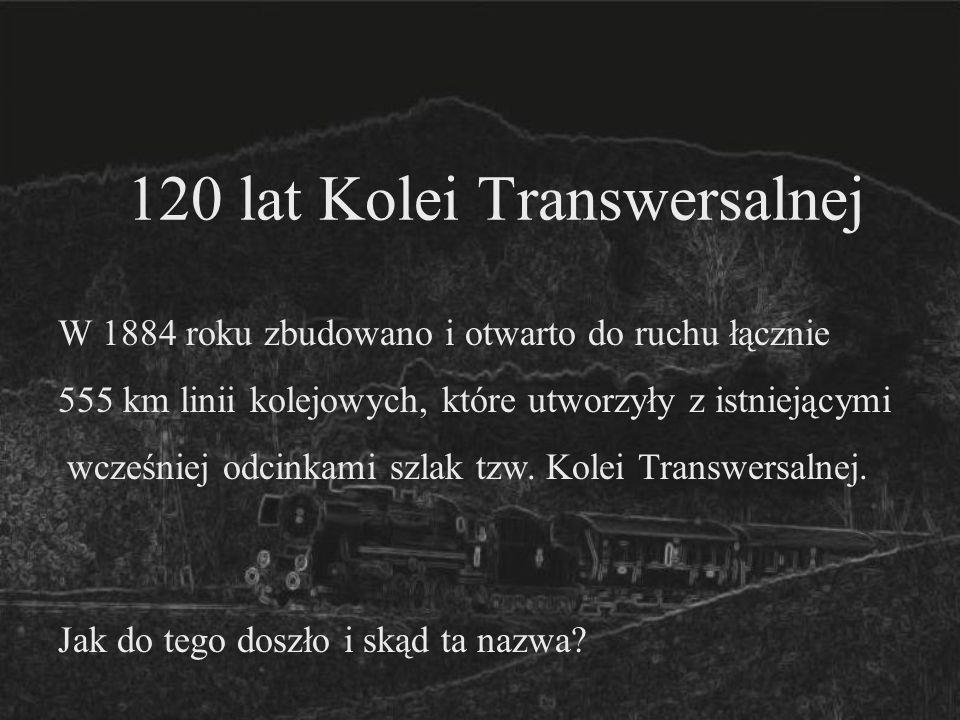 120 lat Kolei Transwersalnej