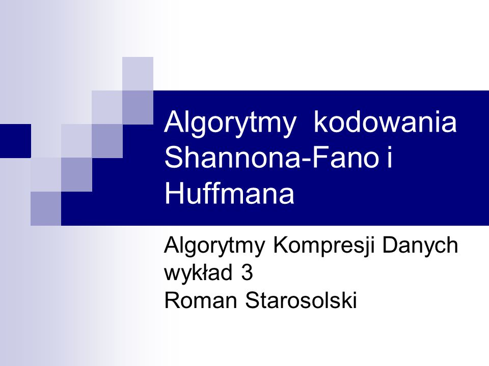 Algorytmy kodowania Shannona-Fano i Huffmana