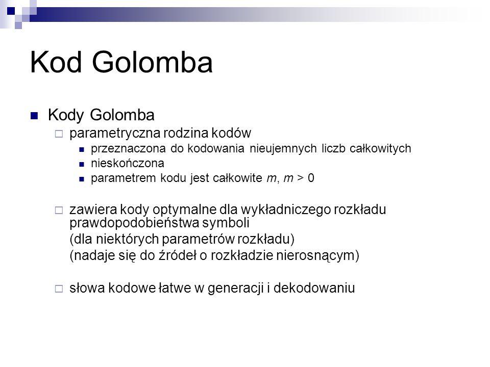 Kod Golomba Kody Golomba parametryczna rodzina kodów