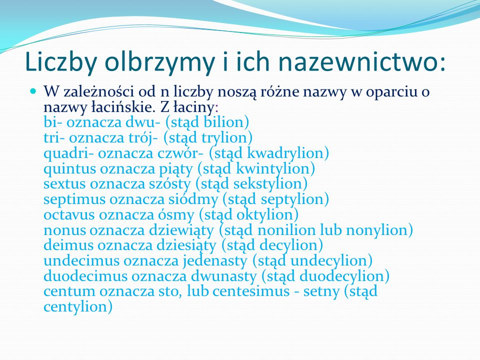 Liczby olbrzymy i ich nazewnictwo: