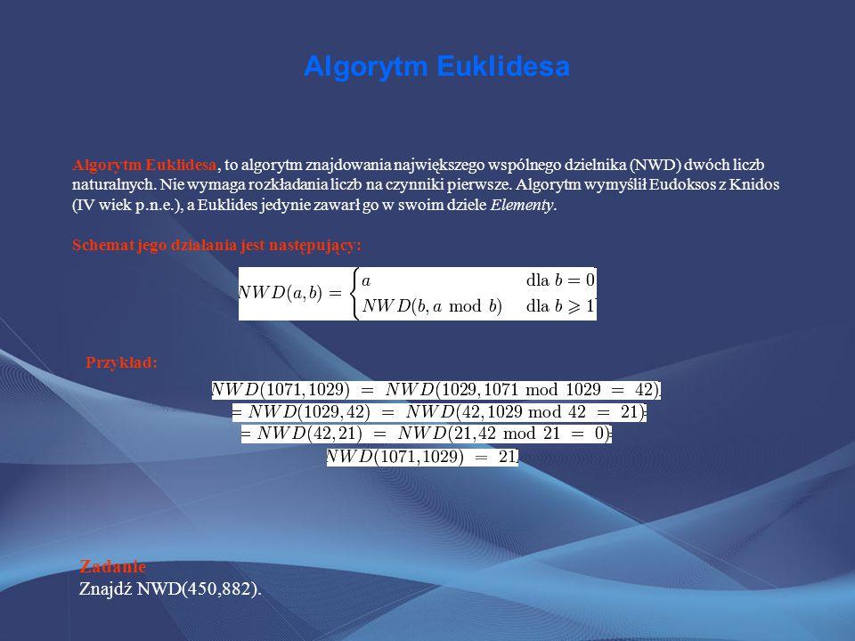 Algorytm Euklidesa Zadanie Znajdź NWD(450,882).