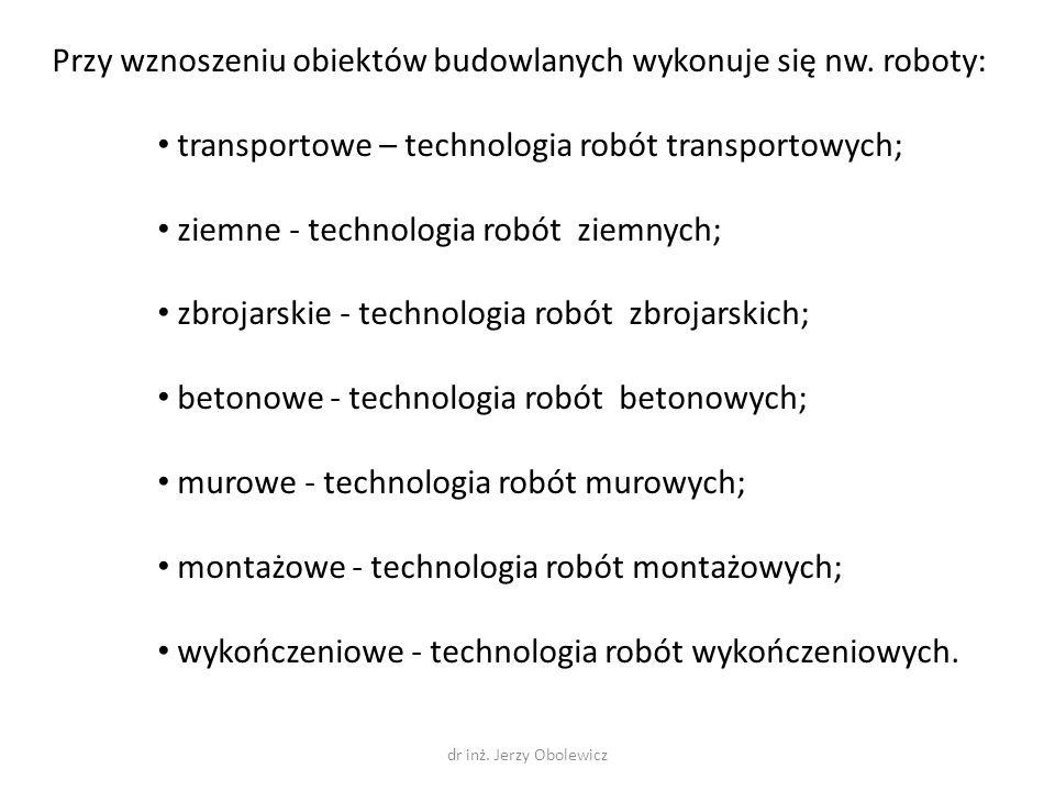 Przy wznoszeniu obiektów budowlanych wykonuje się nw. roboty: