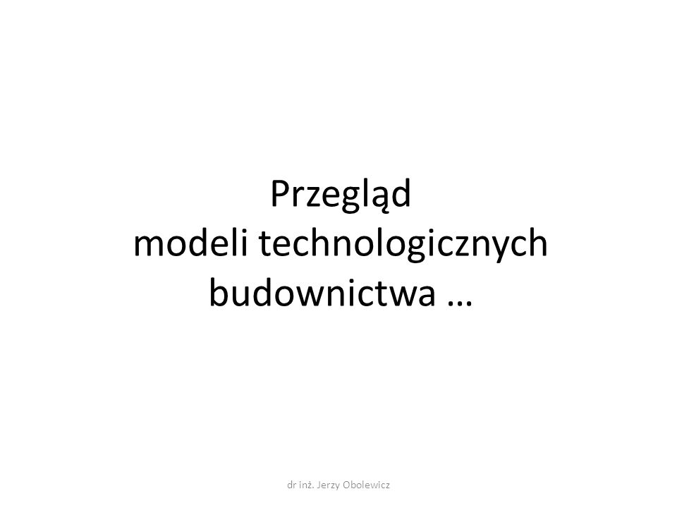 modeli technologicznych budownictwa …