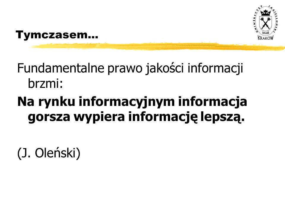 Fundamentalne prawo jakości informacji brzmi:
