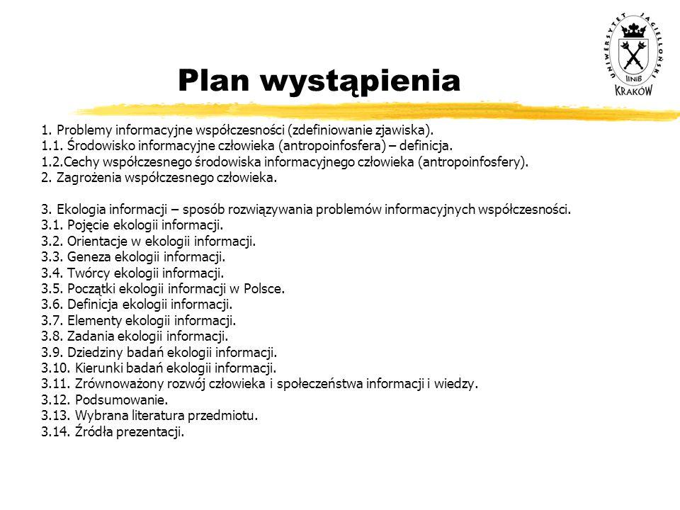 Plan wystąpienia 1. Problemy informacyjne współczesności (zdefiniowanie zjawiska).