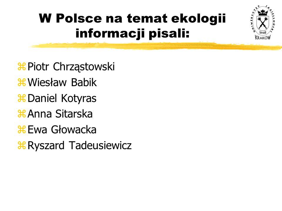 W Polsce na temat ekologii informacji pisali:
