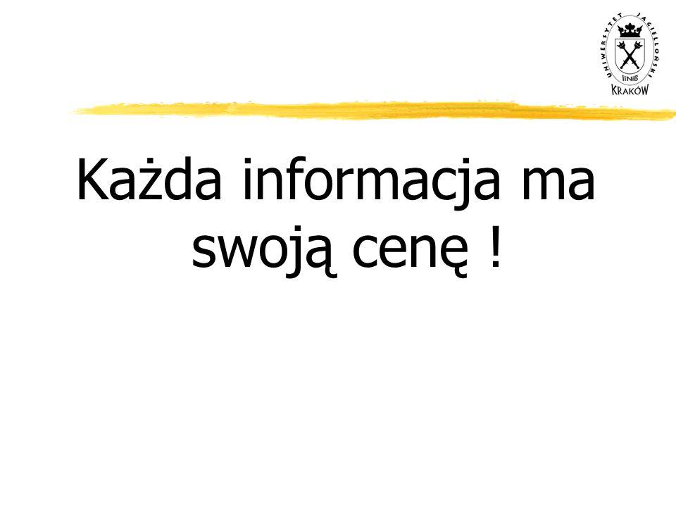 Każda informacja ma swoją cenę !
