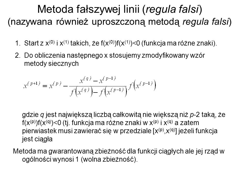 Metoda fałszywej linii (regula falsi) (nazywana również uproszczoną metodą regula falsi)