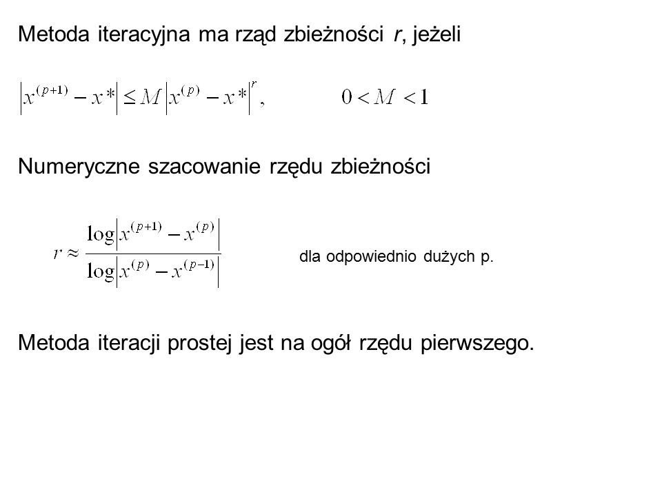 Metoda iteracyjna ma rząd zbieżności r, jeżeli