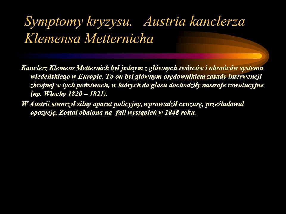 Symptomy kryzysu. Austria kanclerza Klemensa Metternicha