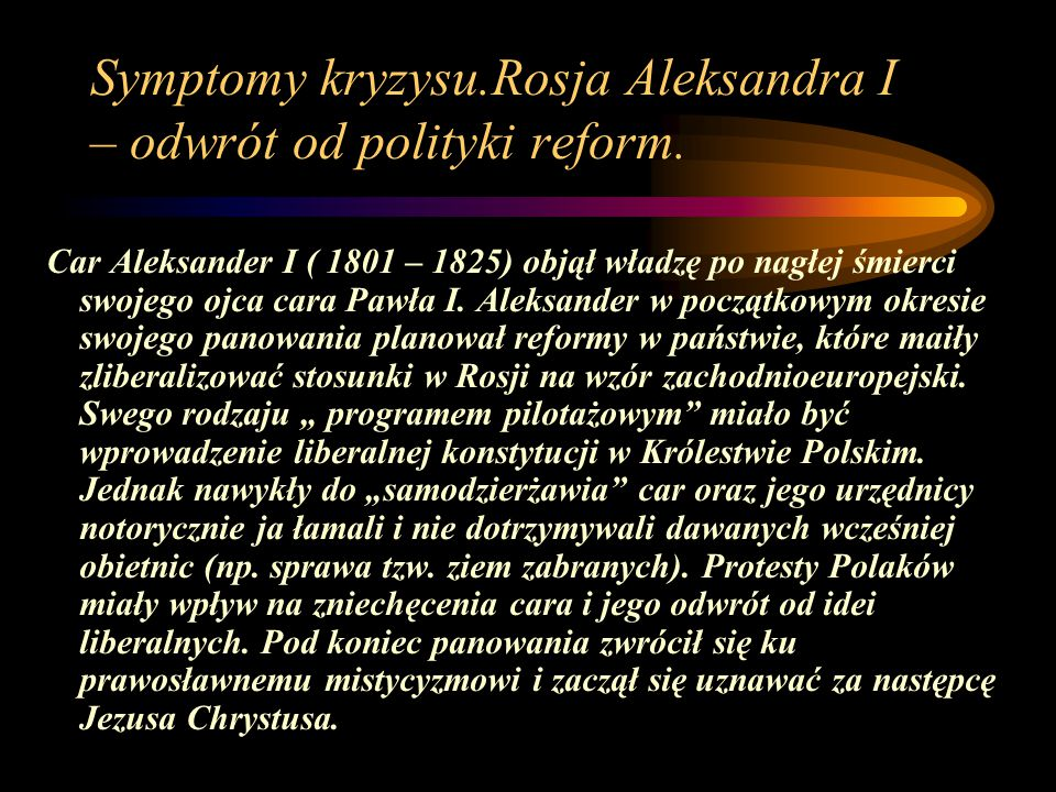 Symptomy kryzysu.Rosja Aleksandra I – odwrót od polityki reform.