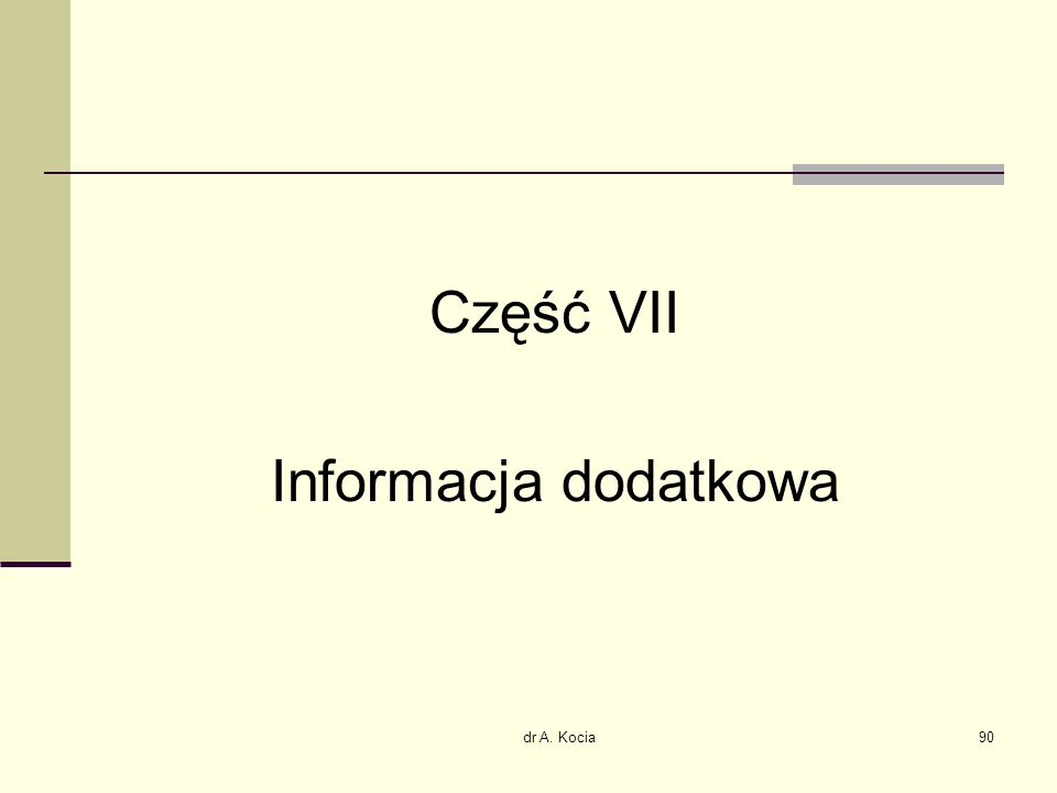 Część VII Informacja dodatkowa dr A. Kocia