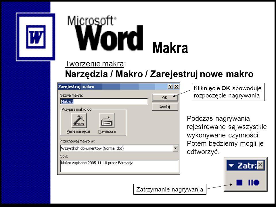 Makra Narzędzia / Makro / Zarejestruj nowe makro Tworzenie makra: