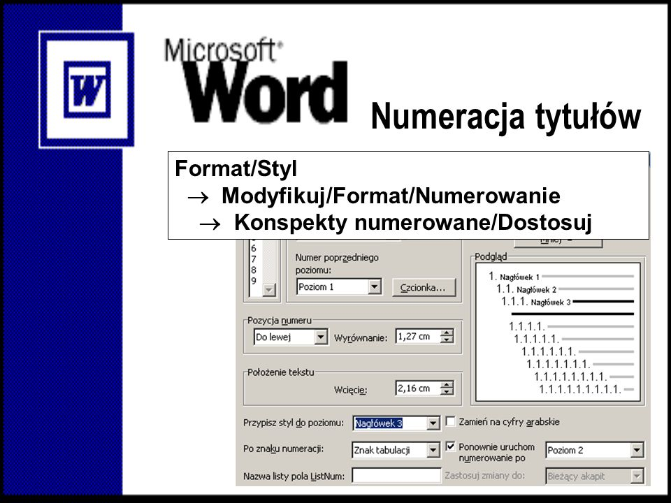 Numeracja tytułów Format/Styl  Modyfikuj/Format/Numerowanie