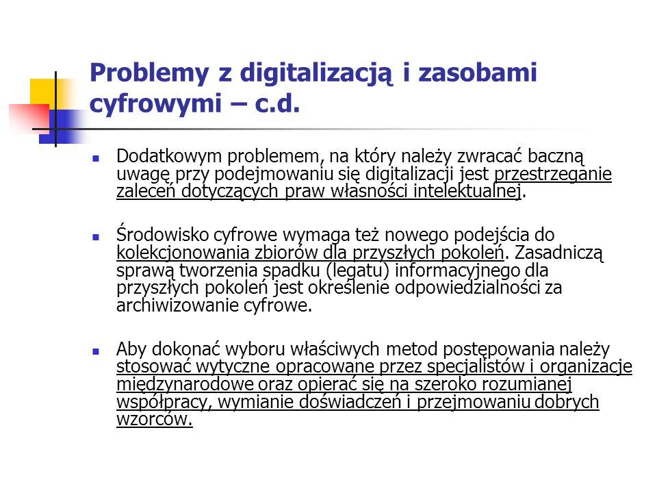 Problemy z digitalizacją i zasobami cyfrowymi – c.d.