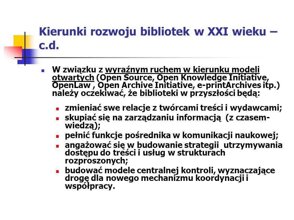Kierunki rozwoju bibliotek w XXI wieku –c.d.