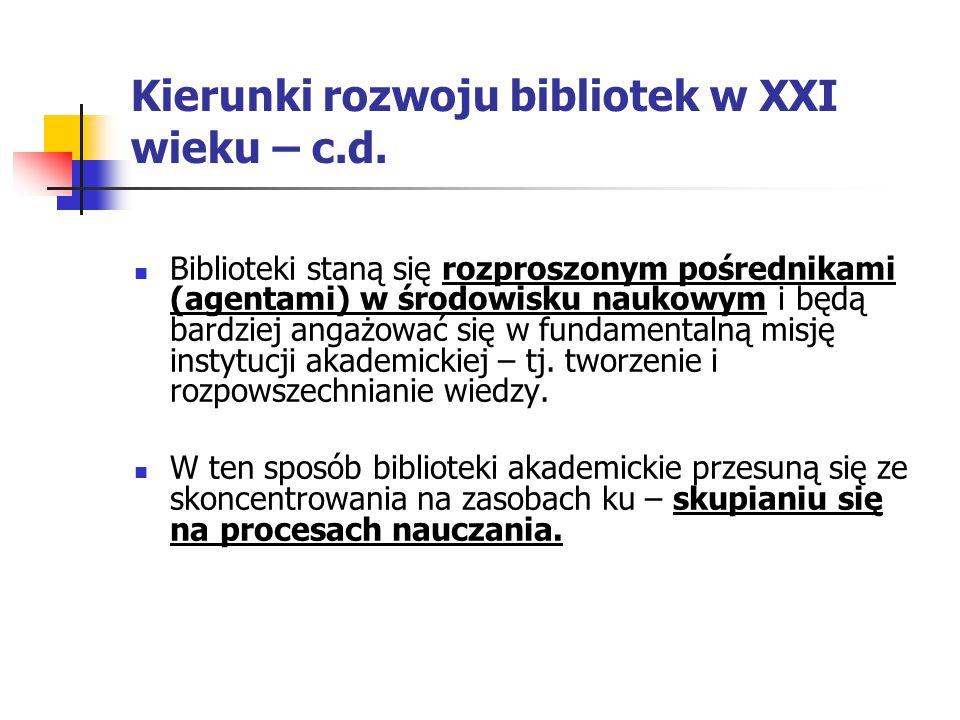 Kierunki rozwoju bibliotek w XXI wieku – c.d.