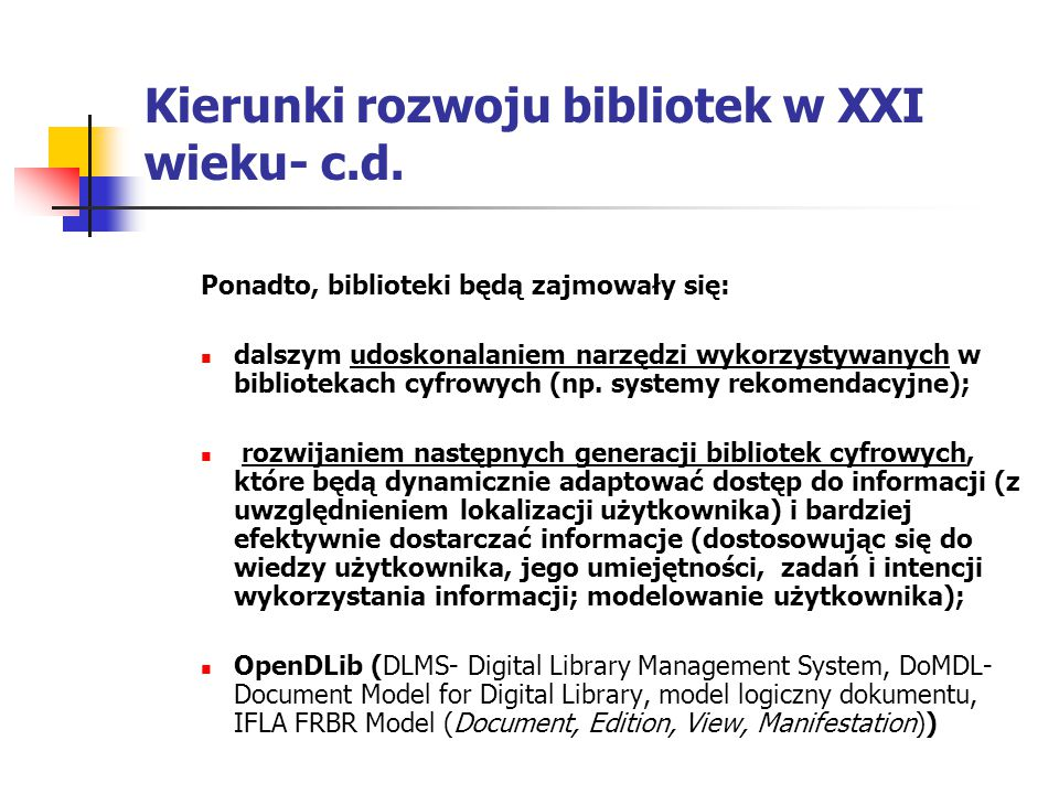 Kierunki rozwoju bibliotek w XXI wieku- c.d.