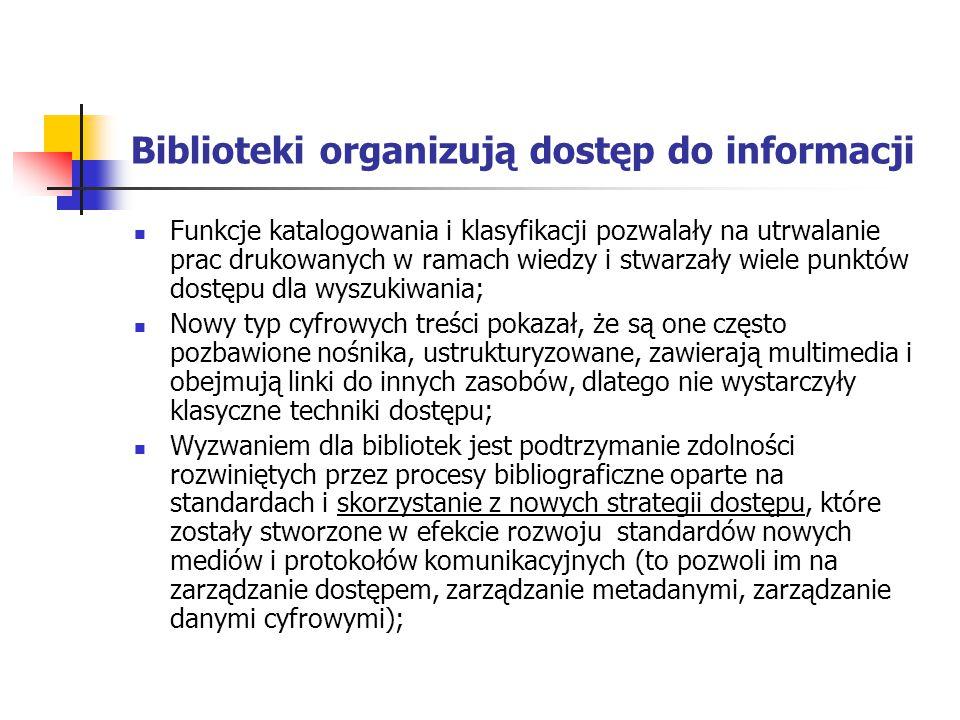 Biblioteki organizują dostęp do informacji