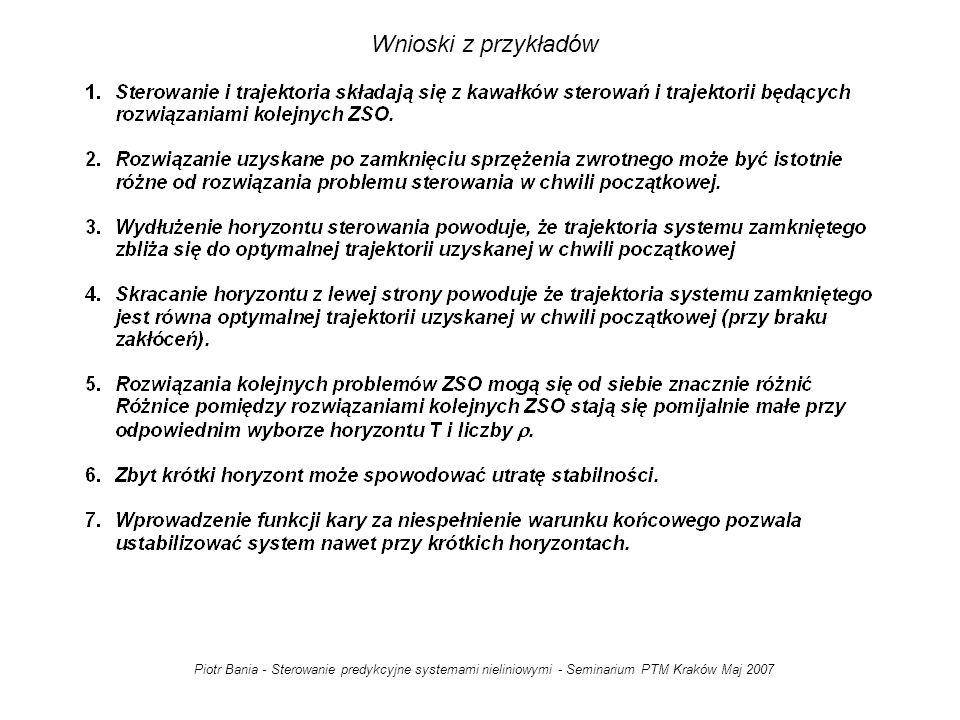 Wnioski z przykładów Piotr Bania - Sterowanie predykcyjne systemami nieliniowymi - Seminarium PTM Kraków Maj 2007.