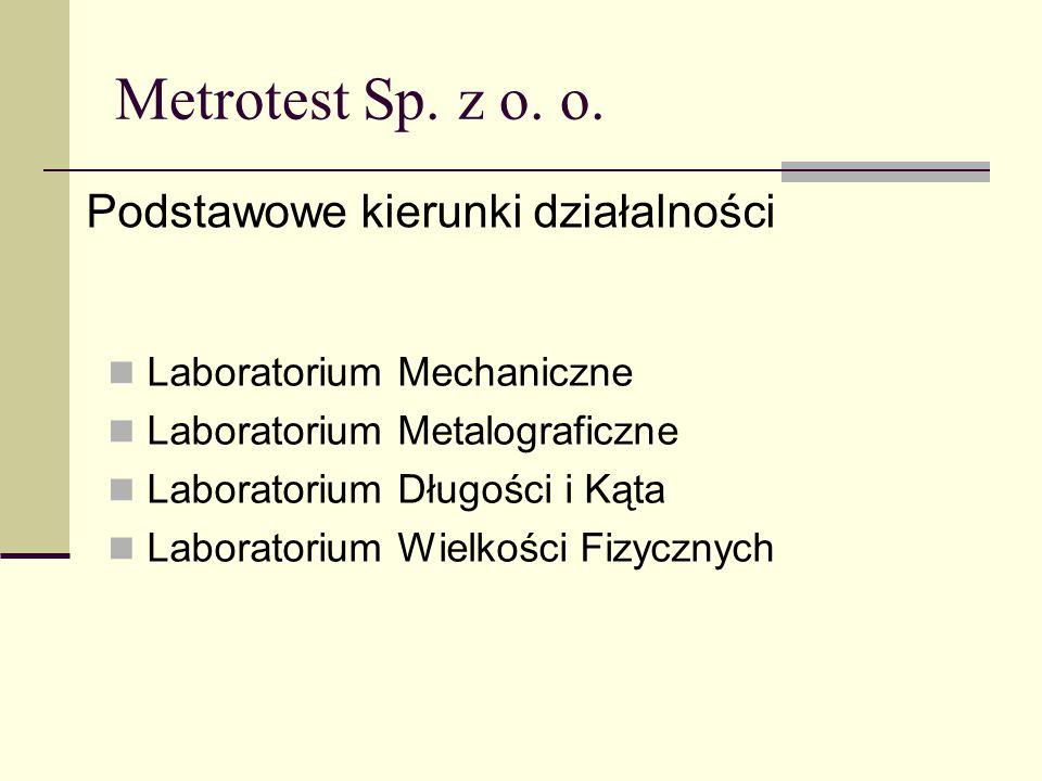 Metrotest Sp. z o. o. Podstawowe kierunki działalności