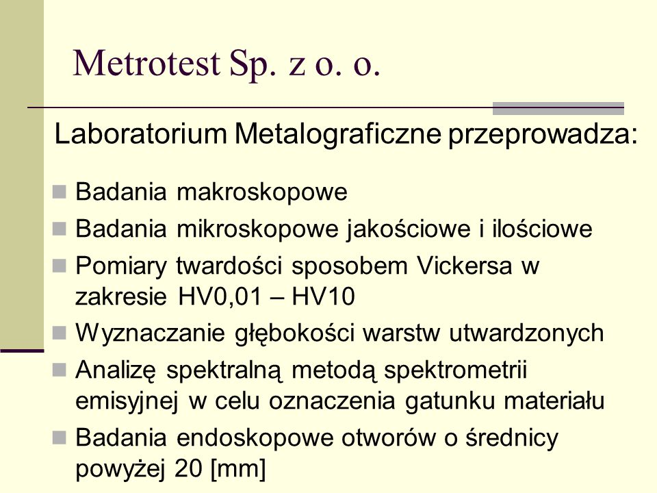 Metrotest Sp. z o. o. Laboratorium Metalograficzne przeprowadza: